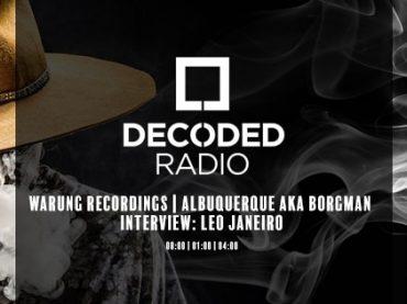 Decoded Radio presents Warung Recordings with Albuquerque aka Borgman + Leo Janeiro Interview