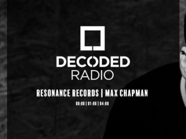 Decoded Radio presents Resonance Records with Max Chapman + Interview