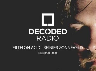 Decoded Radio presents Filth On Acid with Reinier Zonneveld + Interview
