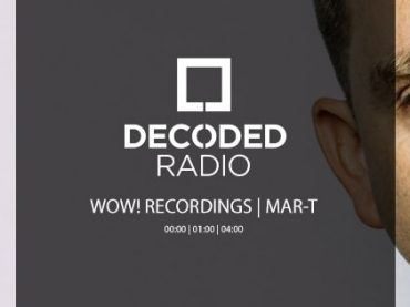 Decoded Radio presents WOW! Recordings with Mar-T + Interview