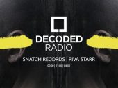 Decoded Radio presents SNATCH! Records with Riva Starr