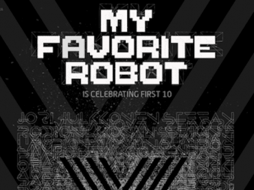My Favorite Robot Records Celebrates 10 Years with Worldwide Label Showcase Tour in 2018