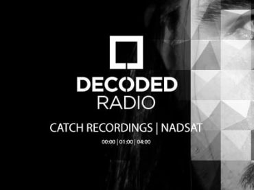 Decoded Radio presents Catch Recordings with Nadsat