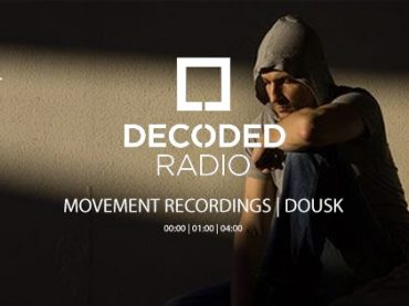 Decoded Radio presents Movement Recordings with Dousk + Interview