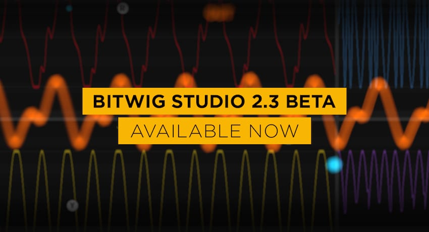 The Bitwig Studio 2 3 Beta is now available - Decoded Magazine