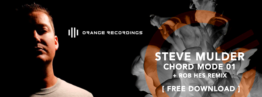 Free Download Steve Mulder Chord Mode 01 Rob Hes Remix Orange
