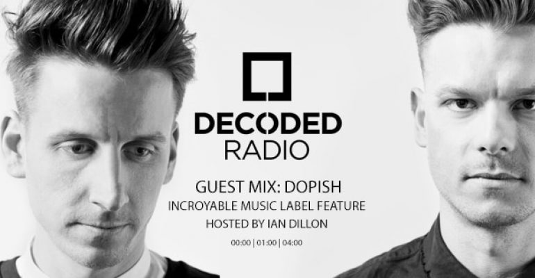 Decoded Radio presents Incroyable Music with Dopish + Interview