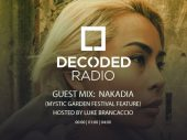 Decoded Radio hosted by Luke Brancaccio presents Mystic Garden Festival with Nakadia