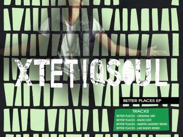 Exclusive Premiere: XtetiQsoul Feat. Ay J – Better Places (Martin Landsky Remix Dub)