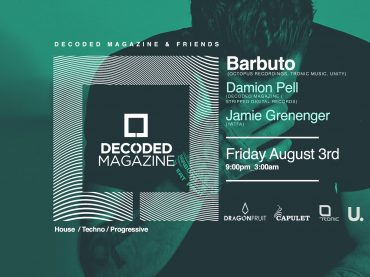 Decoded & friends returns to Dragonfruit with Tronic Records – Barbuto