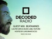 Decoded Radio hosted by Luke Brancaccio presents Lauter Unfug Musik with Beatamines