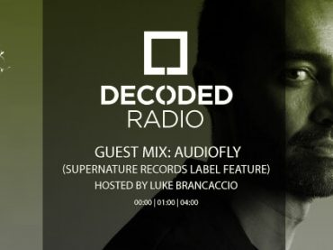 Decoded Radio hosted by Luke Brancaccio presents Supernature Records with Audiofly