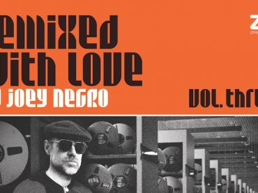 Joey Negro announces the third volume of his acclaimed 'Remixed With Love' series