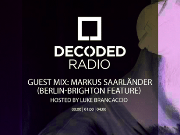 Decoded Radio hosted by Luke Brancaccio presents Berlin-Brighton with Markus Saarländer