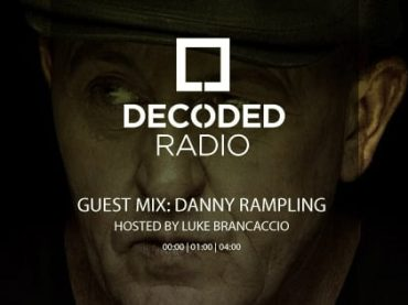 Decoded Radio hosted by Luke Brancaccio presents Danny Rampling
