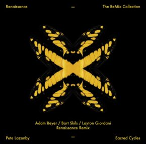 Adam Beyer, Bart Skils, Layton Giordani remix Pete Lazonby's 'Sacred Cycles' for Renaissance The ReMix Collection