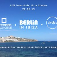 Decoded Magazine teams up with Berlin Brighton and circle. in Ibiza during IMS