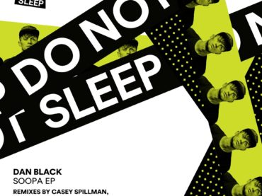 Exclusive Premiere: Dan Black – SOOPA (Manoova & Graham Sahara Remix) Do Not Sleep