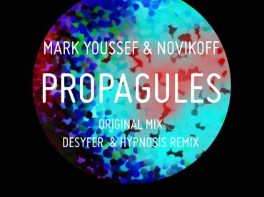 Exclusive Premiere: Mark Youssef & Novikoff – Propagules (Original Mix) Tactal Hots Music