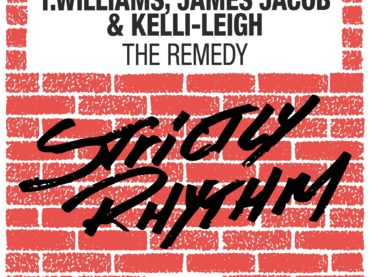 T.Williams, James Jacob & Kelli-Leigh deliver 'The Remedy' on Strictly Rhythm