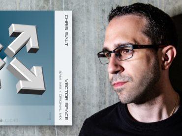 Exclusive Premiere: Chris Salt – Vector Space (4am Edit) Vector Space Recordings