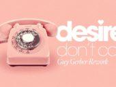 Guy Gerber releases rework of Desire's 'Don't Call'