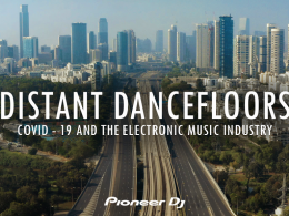Pioneer DJ release Distant Dancefloors: COVID-19 and the Electronic Music Industry